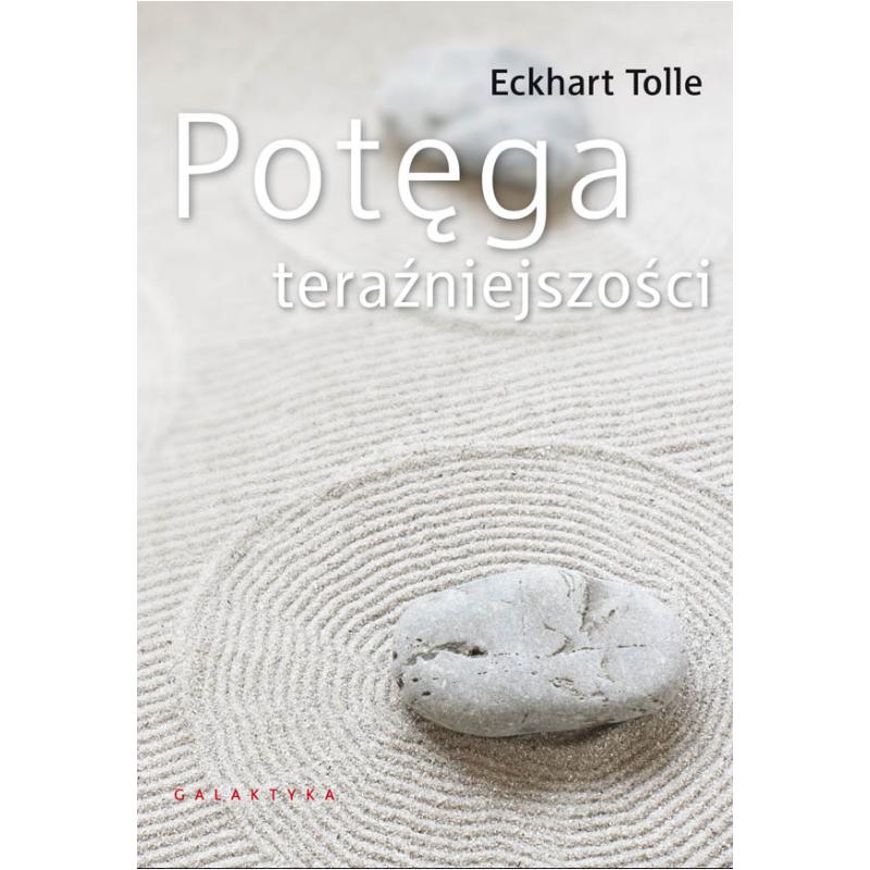 """Eckhart Tolle - """"Potęga teraźniejszości"""""""